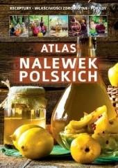 Okładka książki Atlas nalewek polskich Jacek Bronowski,Marta Szydłowska