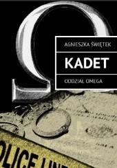Okładka książki Kadet. Oddział Omega Agnieszka Świętek