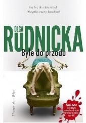 Okładka książki Byle do przodu Olga Rudnicka