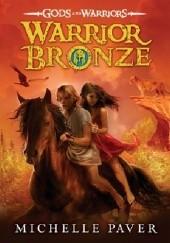 Okładka książki Warrior Bronze Michelle Paver