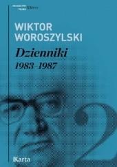 Okładka książki Dzienniki. 1983-1987. Tom 2. Wiktor Woroszylski