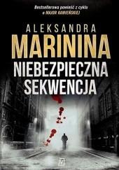 Okładka książki Niebezpieczna sekwencja Aleksandra Marinina
