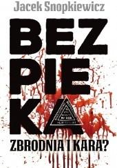 Okładka książki Bezpieka. Zbrodnia i kara? Jacek Snopkiewicz