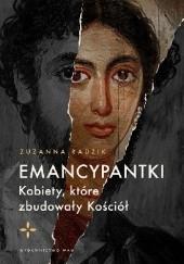 Okładka książki Emancypantki. Kobiety, które zbudowały Kościół Zuzanna Radzik