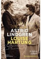 Okładka książki Ja także żyłam! Korespondencja Astrid Lindgren,Louise Hartung