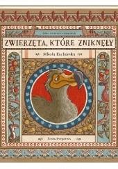 Okładka książki Zwierzęta, które zniknęły. Atlas stworzeń wymarłych Nikola Kucharska