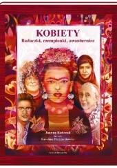 Okładka książki Kobiety. Badaczki, czempionki, awanturnice Joanna Kończak,Karolina Matyjaszkowicz