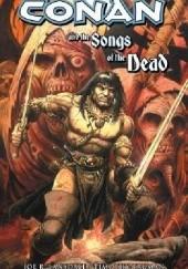 Okładka książki Conan And The Songs Of The Dead Joe R. Lansdale,Timothy Truman