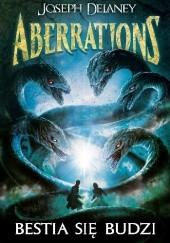 Okładka książki Aberrations. Bestia się budzi Joseph Delaney