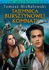 Okładka książki Tajemnica Bursztynowej Komnaty Tomasz Michałowski