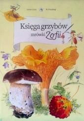 Okładka książki Księga grzybów mrówki Zofii Stefan Casta