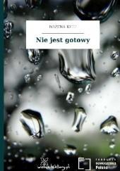 Okładka książki Nie jest gotowy Bożena Keff