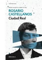Okładka książki Ciudad Real Rosario Castellanos