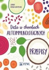 Okładka książki Dieta w chorobach autoimmunologicznych. Przepisy Joanna Dronka-Skrzypczak