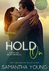 Okładka książki Hold On Samantha Young,Kristen Proby