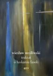 Okładka książki Traktat o łuskaniu fasoli Wiesław Myśliwski