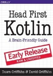 Okładka książki Head First Kotlin. Early release - raw & unedited David Griffiths,Dawn Griffiths