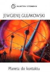 Okładka książki Planeta do kontaktu Jewgienij Gulakowski