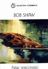 Okładka książki Pałac wieczności Bob Shaw