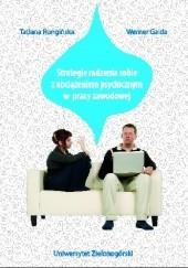 Okładka książki Strategie radzenia sobie z obciążeniem psychicznym w pracy zawodowej Tatiana Rongińska,Werner A. Gaida