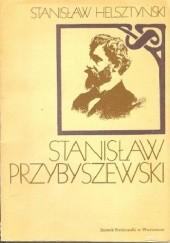 Okładka książki Stanisław Przybyszewski Stanisław Helsztyński