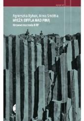 Okładka książki Wieża Eiffla nad Piną. Kresowe marzenia II RP Agnieszka Rybak,Anna Smółka