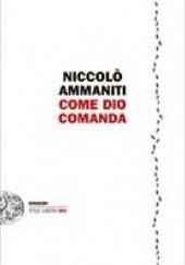 Okładka książki Come Dio comanda Niccolo Ammaniti