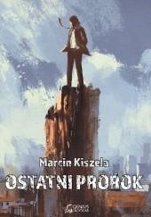 Okładka książki Ostatni prorok Marcin Kiszela