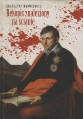 Okładka książki Rękopis znaleziony na ścianie Krzysztof Mrowcewicz