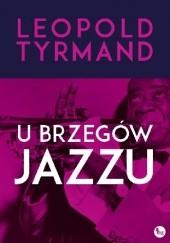 Okładka książki U brzegów jazzu Leopold Tyrmand