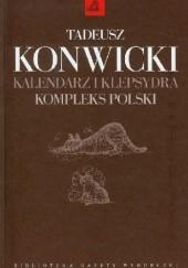 Okładka książki Kalendarz i klepsydra. Kompleks polski Tadeusz Konwicki