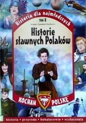 Okładka książki Historie sławnych Polaków Jarosław Szarek,Joanna Szarek