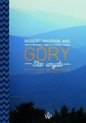 Okładka książki Góry. Stan umysłu Robert Macfarlane