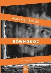 Okładka książki Równonoc Anna Fryczkowska