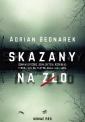 Okładka książki Skazany na zło Adrian Bednarek