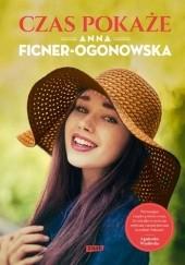 Okładka książki Czas pokaże Anna Ficner-Ogonowska