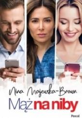 Okładka książki Mąż na niby Nina Majewska-Brown