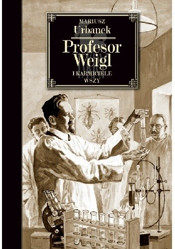 Okładka książki Profesor Weigl i karmiciele wszy