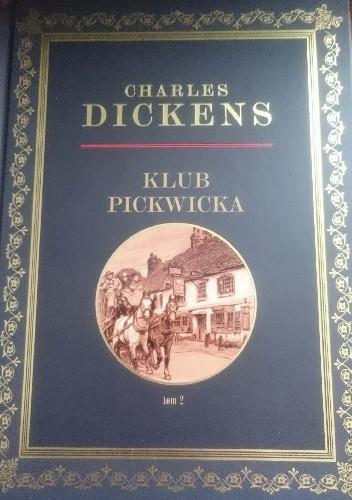 Okładka książki Klub Pickwicka Tom 2 Charles Dickens