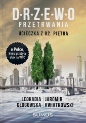 Okładka książki Drzewo przetrwania. Ucieczka z 82. piętra Jaromir Kwiatkowski,Leokadia Głogowska