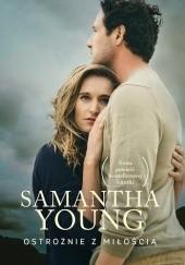 Okładka książki Ostrożnie z miłością Samantha Young