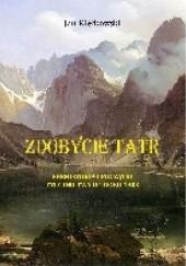 Okładka książki Zdobycie Tatr. Historia i kronika taternictwa Jan Kiełkowski