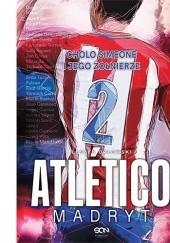Okładka książki Atletico Madryt. Cholo Simeone i jego żołnierze Leszek Orłowski