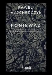 Okładka książki Ponieważ Paweł Majcherczyk