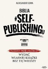 Okładka książki Biblia #SELF-PUBLISHINGu Aleksander Sowa