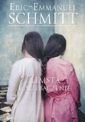 Okładka książki Zemsta i przebaczenie Éric-Emmanuel Schmitt