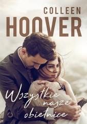 Okładka książki Wszystkie nasze obietnice Colleen Hoover