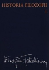 Okładka książki Historia filozofii. Tom pierwszy. Filozofia starożytna i średniowieczna Władysław Tatarkiewicz