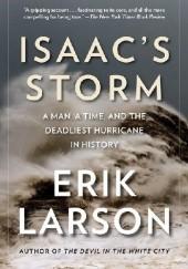 Okładka książki Isaacs Storm: A Man, a Time, and the Deadliest Hurricane in History Erik Larson