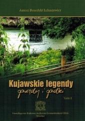 Okładka książki Kujawskie legendy, gawędy i gadki Antoni Benedyki Łukaszewicz